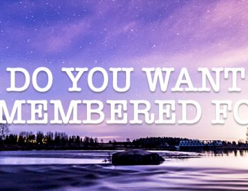 What do you want to be remembered for? (Values Activity)