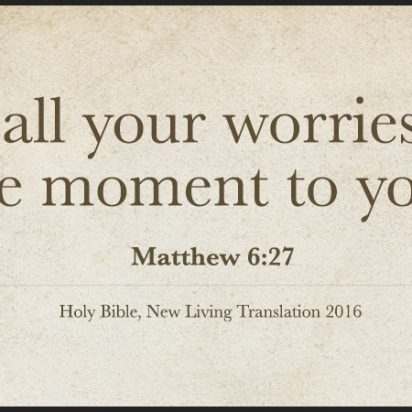 Overcoming Worry and Anxiety – Matthew 6-27
