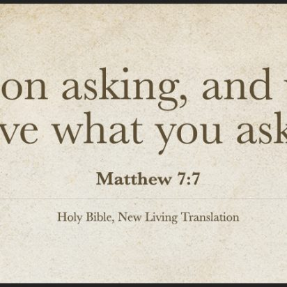 Keep asking and you will receive – Matthew 7-7