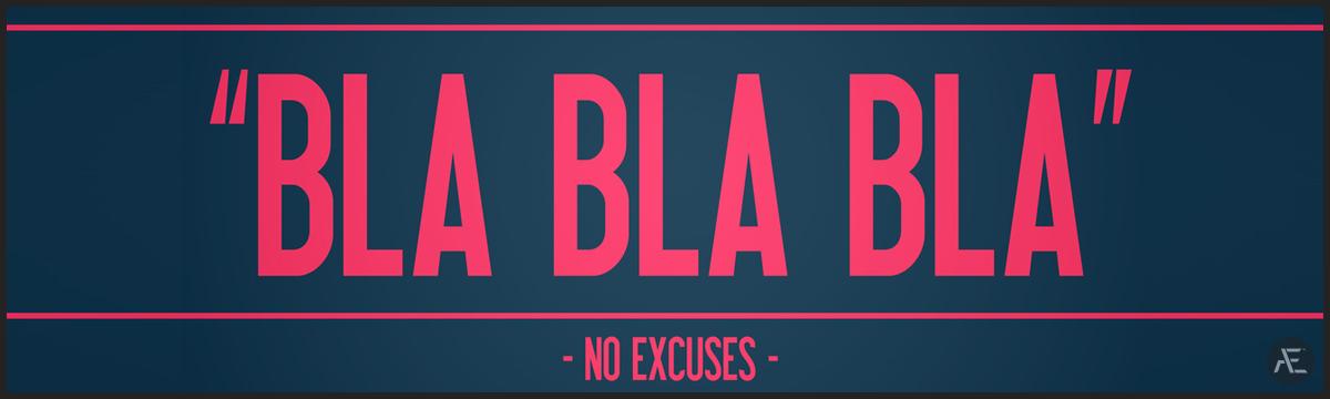 Stop Making Excuses – Take Action