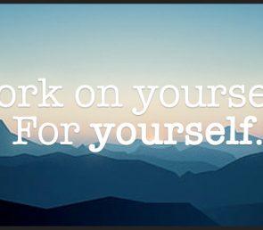 Work on Yourself