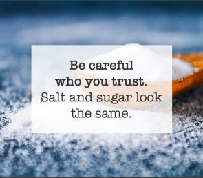 Be careful who you trust…